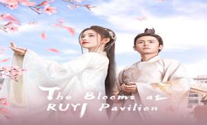 The Blooms at Ruyi Pavilion 1. Bölüm